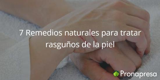 7 Remedios naturales para tratar rasguños de la piel