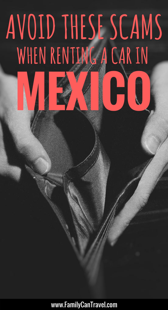 Renting a car in Mexico? Before you do, read this to avoid some common scams. | Family Travel | Travel Mexico | Yucatan Peninsula | Travel Scams | #mexico #travelscams #familytravel