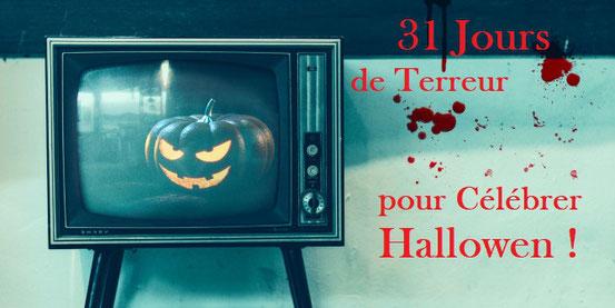 OCTOBRE : 31 JOURS ! SOIT 31 FILMS DE TERREUR À VOIR POUR CÉLÉBRER HALLOWEEN !