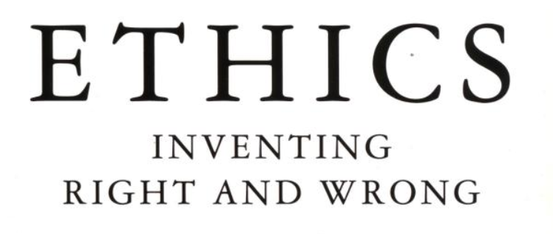 John Mackie: Ethics. Inventing Right and Wrong - WissensWert