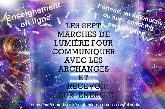 Les 7 Marches de Lumière pour communiquer avec les Archanges et recevoir leur énergie Formation en ligne en continu avec Carole HURIOT
