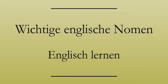 Englisch Grundwortschatz lernen, PDF Liste zum Drucken, Nomen