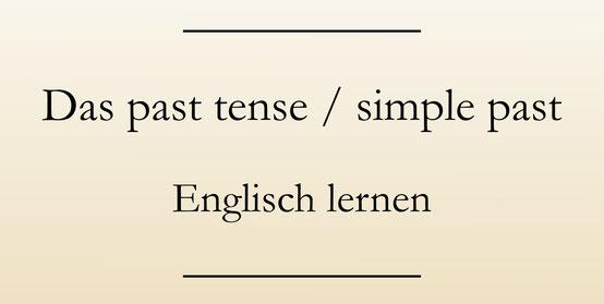 englische Zeitformen, past tense, simple past