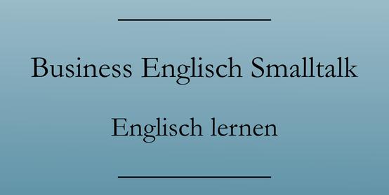 Business Englisch lernen: Begrüßung, höfliche Floskeln