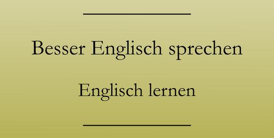 Englisch lernen und verbessern, Ausdrucksweise