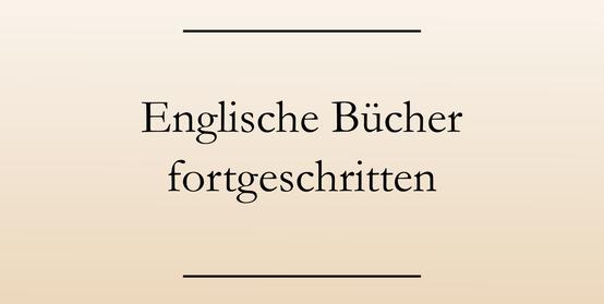 Englisch lernen, Buchempfehlungen, Fortgeschrittene, englische Bücher