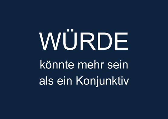 WÜRDE könnte mehr sein als Konjunktiv - Würdekompass-Gruppe Hamburg-Alster