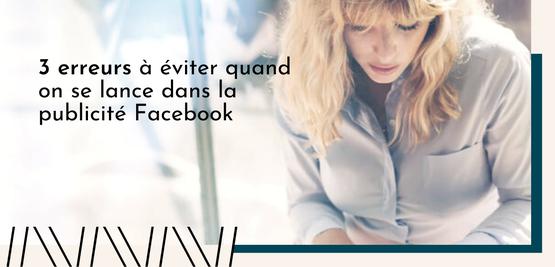Publicités Facebook Instagram Débuter Astuces