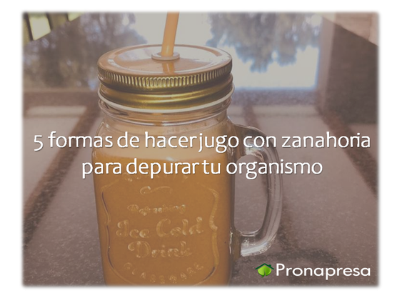 jugo zanahoria beneficios depurar cuerpo