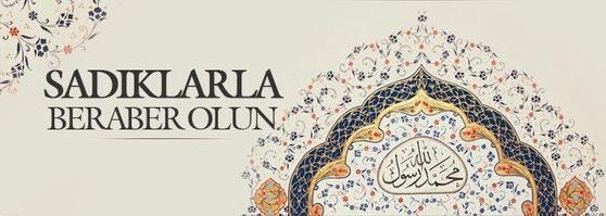Seid mit den Vertrauten (Sadiqin) [Quran Sure 9:119]