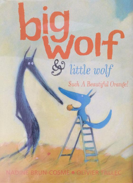 Recent Reads:  Big Wolf & Little Wolf,  Such a Beautiful Orange!