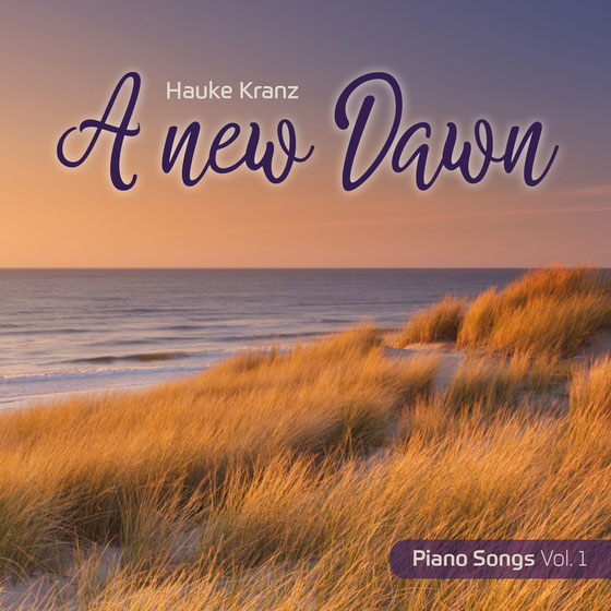 "Album ""A new Dawn"" - 12 Piano Songs - Coverbild: Nordsee und Dünen bei Sonnenaufgang"