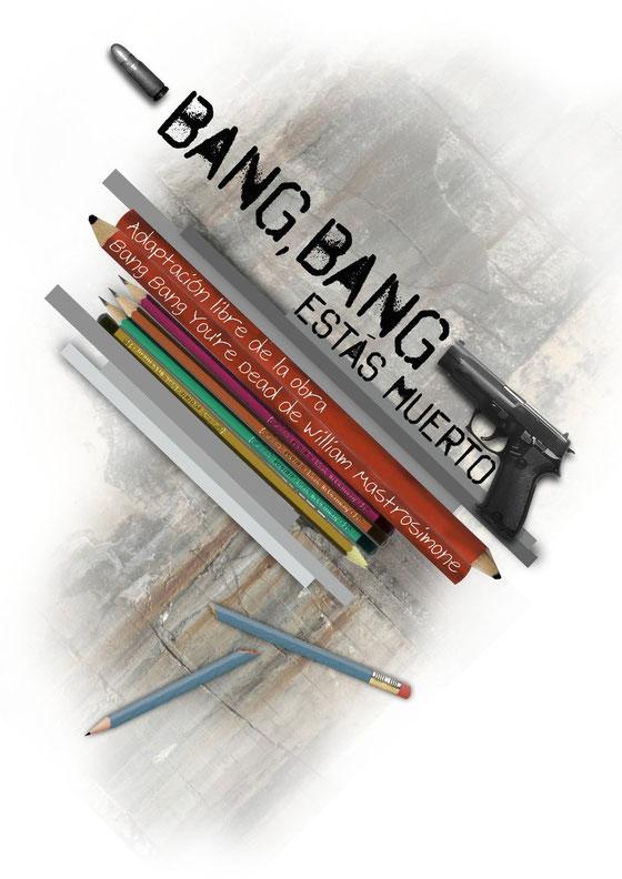 Cartel de la obra Bang Bang, estás muerto.