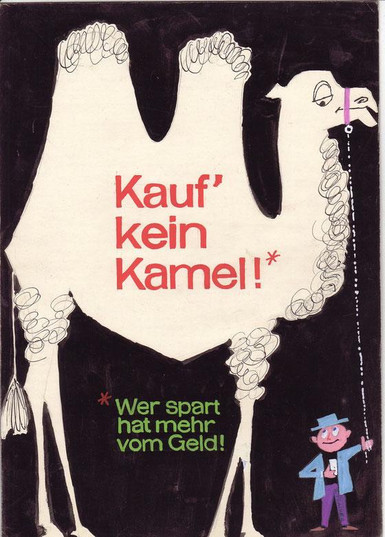 Kauf kein Kamel - Wer spart hat mehr vom Geld. Plakatentwurf für die Sparkasse von  Heinz Traimer (um 1959, DIN A4). Humoristische Werbung.
