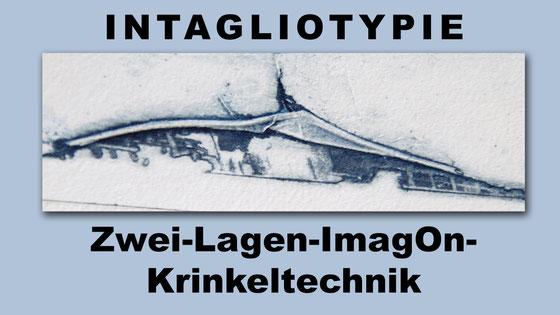 Krinkeltechnik - Intagliotypie