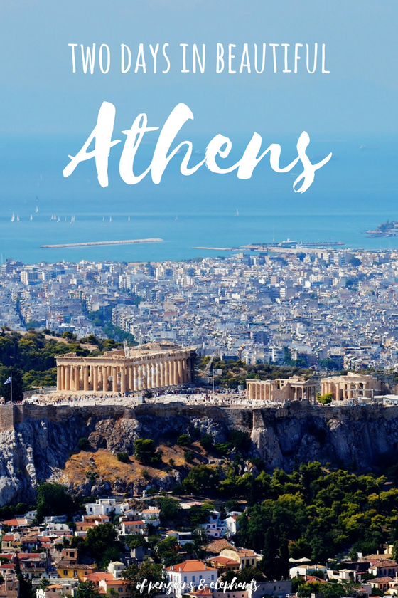 City Guide Two days in beautiful Athens ofpenguinsandelephants of penguins and elephants Greece Pinterest