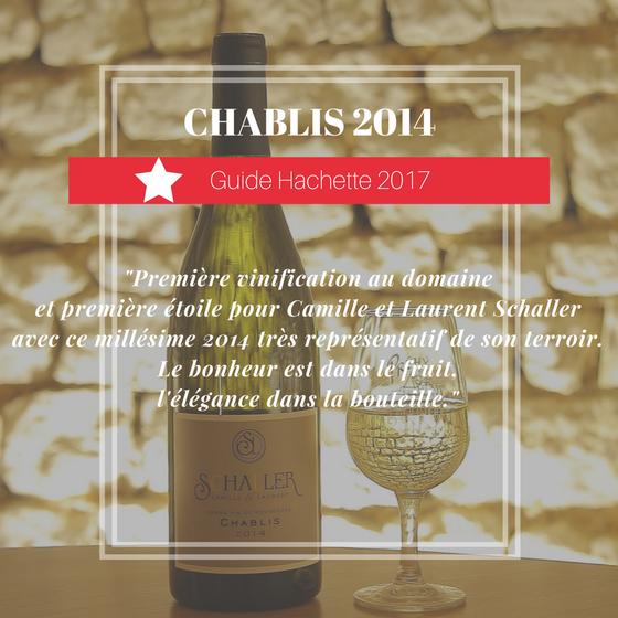 Chablis 2014 Domaine Camille et Laurent Schaller, 1 star at Guide Hachette des Vins 2017