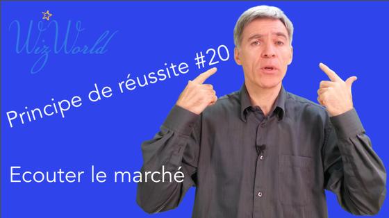 Principe de Réussite #20 Ecouter le marché