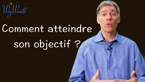 Comment atteindre son objectif?