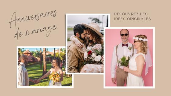 Anniversaires de mariage : Découvrez nos idées originales