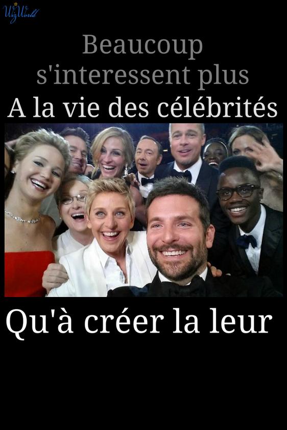 Beaucoup s'intéresse plus à la vie des célébrités qu'à créer la leur