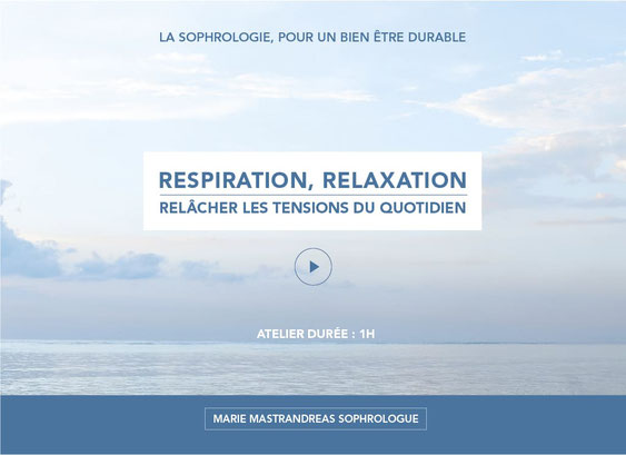 Respiration et relaxation, relâcher les tensions du quotidien