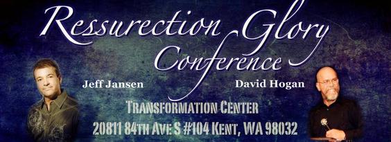 """Конференция """"Resurrection Glory Conference"""" С участием Джефа Дженсена и Дэвида Хогана (Май 16-18 2014)"""