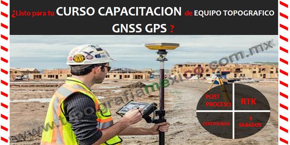 curso capacitacion gnss gps topografico en ciudad de mexico