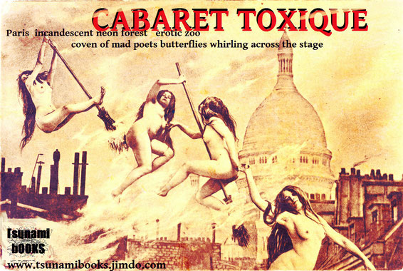 CABARET TOXIQUE - a coven of mad poets somewhere in Paris