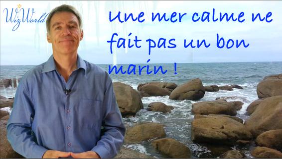 """""""Une mer calme ne fait pas un bon marin"""" Proverbe Breton"""