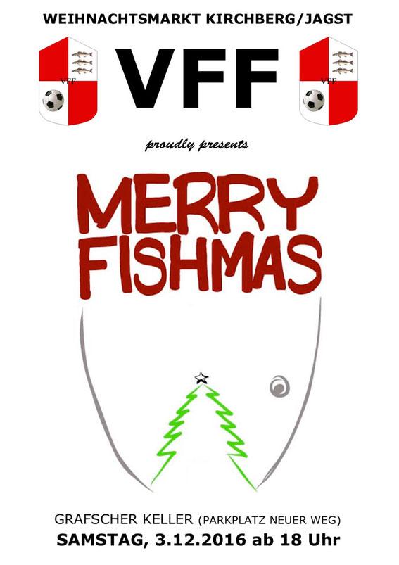 MERRY FISHMAS Samstag, 3. Dezember 2016 Grafscher Keller, Kirchberg/Jagst