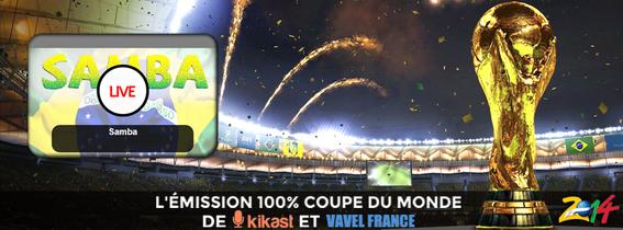 Samba, votre émission de radio 100% Coupe du Monde 2014, tous les jours (à 17h) du 12 juin au 13 juillet