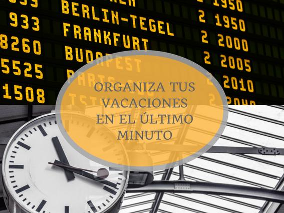 Organiza tus vacaciones en el último minuto - AorganiZarte
