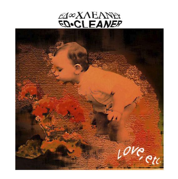pochette album Love, etc. par Ed Cleaner (14 titres - décembre 2000)