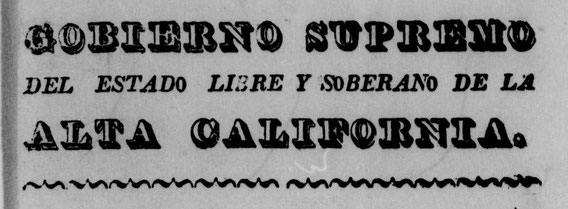 "Newspaper headline ""Free and sovereign state of Alta-Californa""proclaimed in 1836 by the Californian federalists (source: archive.org; Documentos para la historia de California, Vallejo, vol 4, Bancroft Library, UC Berkeley)"