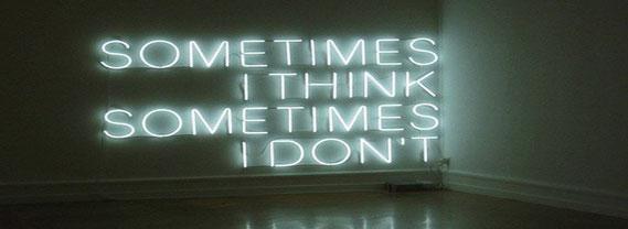 Stefan Brüggemann, 'Sometimes I think sometimes I don't', 2001, black vinyl lettering