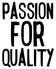 Passion, quality