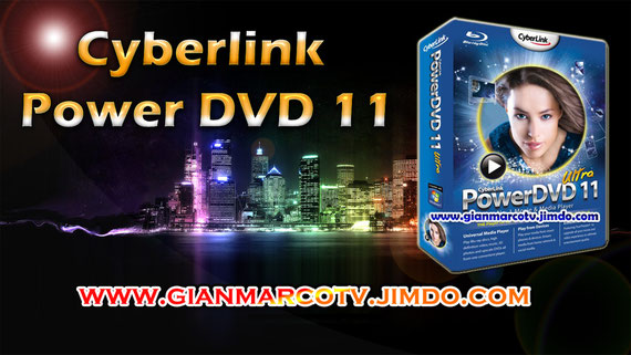 CYBERLINK POWER DVD VERSION 11 . GIANMARCOTV