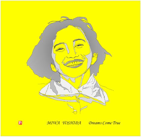 Dreams Come True  吉田美和 線画 2018/07/15制作