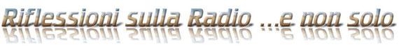 Titolo: Riflessioni sulla Radio e non solo