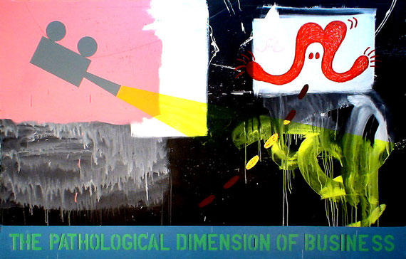 """the pathological dimension of business""   2m35x1m50  acrylic+oil-stick on canvas   2010"