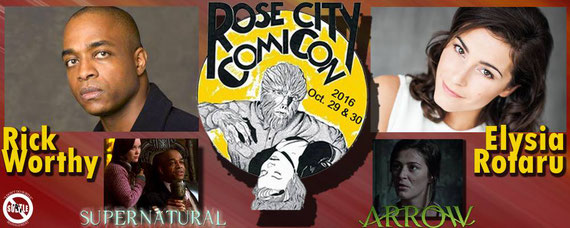 10/29-10/30/16 - Tyler, TX. - Tyler Rose Comic Con with Rick Worthy, Elysia Rotaru.