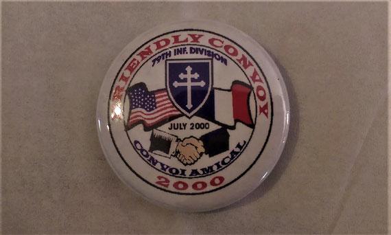 Badge souvenir quand nous avions accueilli en juillet 2000, des vétérans de la 79th DI US à EPONE (78).