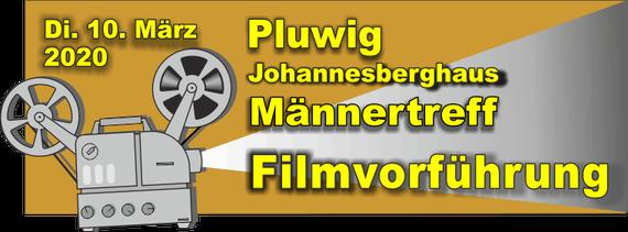Pluwig, Di. 10.03.2020, Männertreff, Johannesberghaus, Filmvorführung, Banner