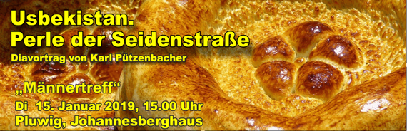"""15. Jan 2019: """"Männertreff"""" Pluwig: Diavortrag.  Karl Pützenbacher """"Usbekistan. Perle der Seidenstrasse""""."""