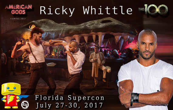 7/27-7/30/17 - Fort Lauderdale, FL - Florida Supercon - With Ricky Whittle.