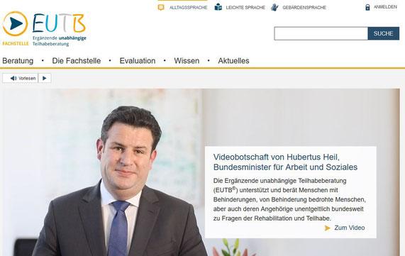 Startseite der EUTB (Ergänzende unabhängige Teilhabeberatung). Sie zeigt einen Link und ein Foto zu einer  Videobotschaft von Hubertus Heil, Bundesminister für Arbeit und Soziales.
