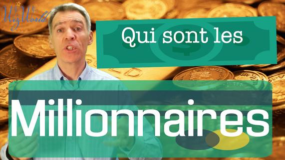 Qui sont les millionnaires?