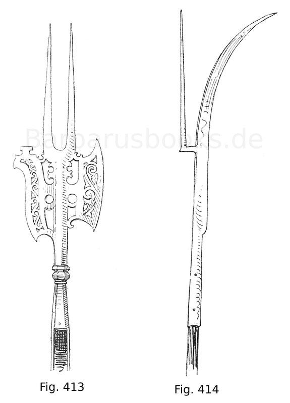 Fig. 413. Kriegsgabel mir doppeltem Beil (Bart). 16. Jahrhundert. Sammlung Poldi-Pezzoli in Mailand. Fig. 414. Sturmsense (guisarme genannt). 14. Jahrhundert. Sammlung W. H. Riggs.
