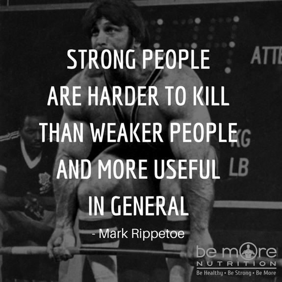 Mark Rippetoe stong people are harder to kill and more useful, strength , aging, longevity